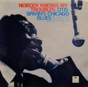 Otis Spann: Nobody Knows My Troubles - Cover