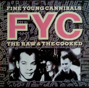 Fine Young Cannibals: The Raw & The Cooked (LP) - Bild 1