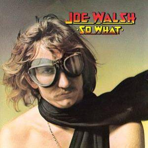 Cover - Joe Walsh: So What