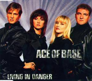 Ace Of Base: Living In Danger - Cover