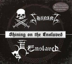 Enslaved / Shining: Shining On The Enslaved (Split-Mini-CD / EP) - Bild 1