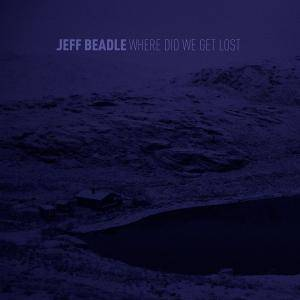 Jeff Beadle: Where Did We Get Lost - Cover