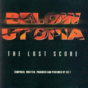 Ice-T: Below Utopia: The Lost Score - Cover