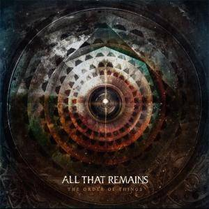 Cover - All That Remains: Order Of Things, The