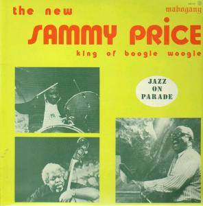 Cover - Sammy Price: New Sammy Price - King Of Boogie Woogie, The