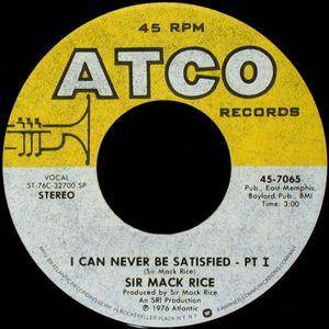 Cover - Sir Mack Rice: I Can Never Be Satisfied