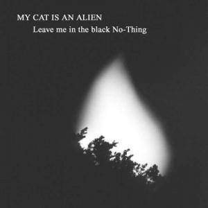Cover - My Cat Is An Alien: Leave Me In The Black No-Thing