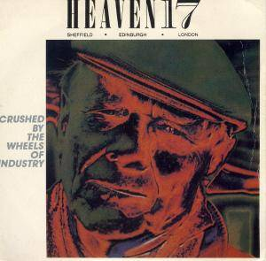 Heaven 17: Crushed By The Wheels Of Industry - Cover