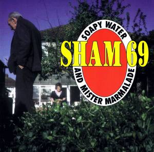 Cover - Sham 69: Soapy Water And Mister Marmalade