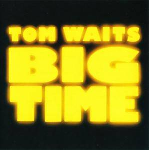 Tom Waits: Big Time - Cover