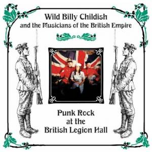 Cover - Wild Billy Childish & The Musicians Of The British Empire: Punk Rock At The British Legion Hall