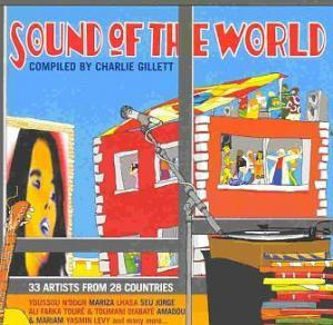 Sound Of The World [Compiled By Charlie Gillett] - Cover