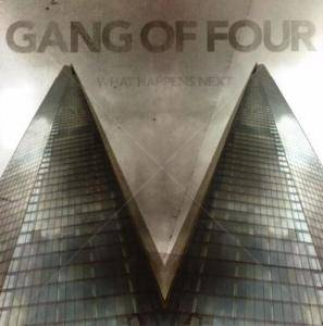 Cover - Gang Of Four: What Happens Next