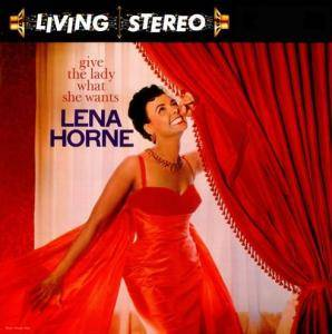 Cover - Lena Horne: Give The Lady What She Wants