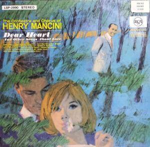 Cover - Henry Mancini & His Orchestra & Chorus: Dear Heart (And Other Songs About Love)