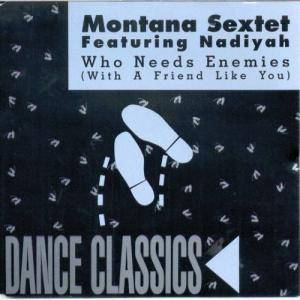 Cover - Montana Sextet Feat. Nadiyah: Who Needs Enemies (With A Friend Like You)