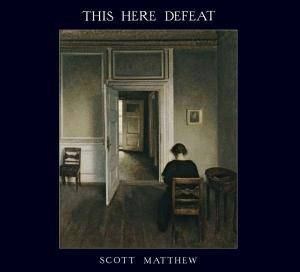 Cover - Scott Matthew: This Here Defeat