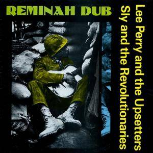 Cover - Lee Perry & The Upsetters: Reminah Dub