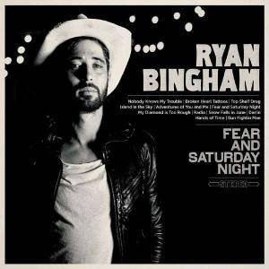 Cover - Ryan Bingham: Fear And Saturday Night