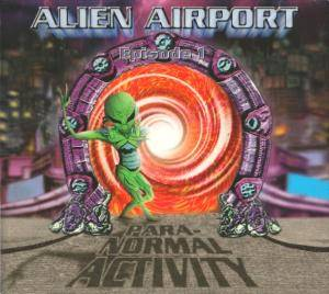 Cover - X - Dream & Spiralkinder: Alien Airport: Episode 1 - Paranormal Activity
