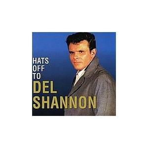 Cover - Del Shannon: Hats Off To Del Shannon