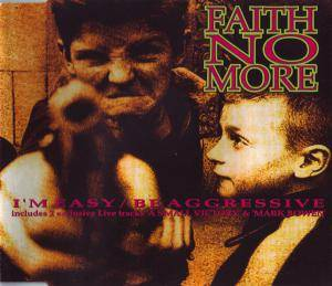 Faith No More: I'm Easy / Be Aggressive (Single-CD) - Bild 1