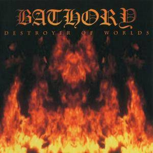 Bathory: Destroyer Of Worlds (CD) - Bild 1
