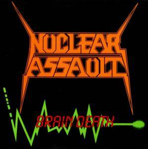 Nuclear Assault: Brain Death - Cover