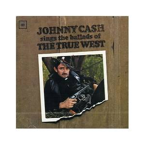 Johnny Cash: Sings The Ballads Of The True West - Cover