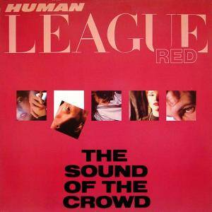 The Human League: Sound Of The Crowd, The - Cover