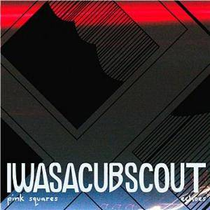 Cover - I Was A Cub Scout: Pink Squares / Echoes
