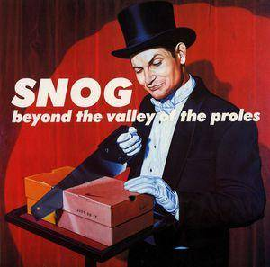 Cover - Snog: Beyond The Valley Of The Proles & Your Favourite Electro-Folk-Swingers