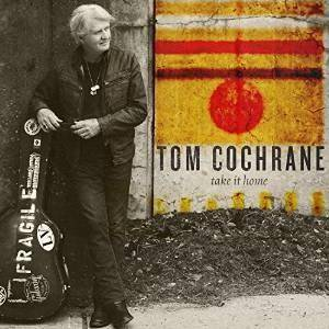 Cover - Tom Cochrane: Take It Home