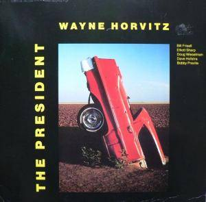 Cover - Wayne Horvitz: President, The