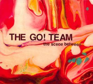 Cover - Go! Team, The: Scene Between, The