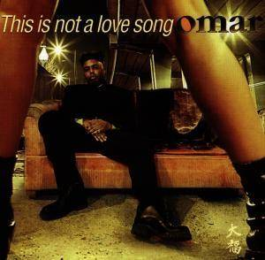 Cover - Omar: This Is Not A Love Song