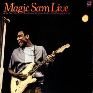 Cover - Magic Sam: Live At The Ann Arbor Blues Festival And The Alex Club Chicago