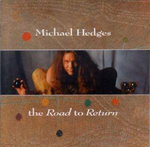 Cover - Michael Hedges: Road To Return, The