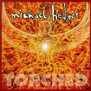 Cover - Michael Hedges: Torched