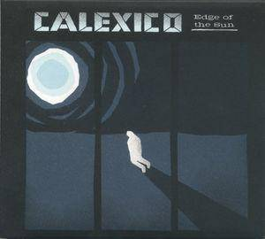 Calexico: Edge Of The Sun - Cover