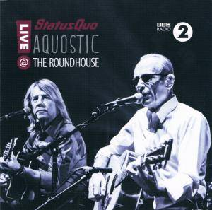 Status Quo: Aquostic Live @ The Roundhouse - Cover