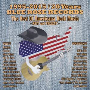 Cover - Continental Drifters: Blue Rose - 1995-2015 / 20 Years Blue Rose Records: The Best Of Americana Rock Music (Past And Present) Vol.1