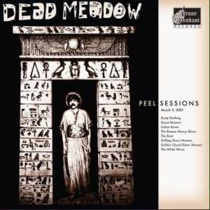 Cover - Dead Meadow: Peelsessions