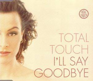 Total Touch: I'll Say Goodbye - Cover