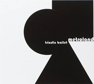 Cover - Metroland: Triadic Ballet