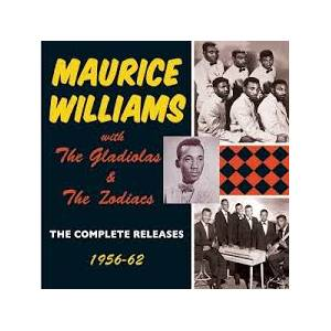 Cover - Maurice Williams & The Zodiacs: Maurice Williams With The Gladiolas & The Zodiacs - The Complete Releases 1956-62