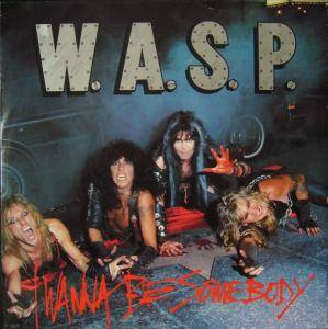 W.A.S.P.: I Wanna Be Somebody - Cover