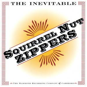 Squirrel Nut Zippers: Inevitable, The - Cover