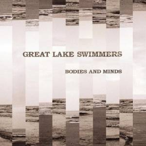 Great Lake Swimmers: Bodies And Minds - Cover
