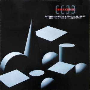 Cover - China Crisis: Difficult Shapes & Passive Rhythms / Some People Think It's Fun To Entertain